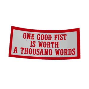 one good fist is worth a thousand words sticker