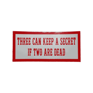 three can keep a secret if two are dead sticker